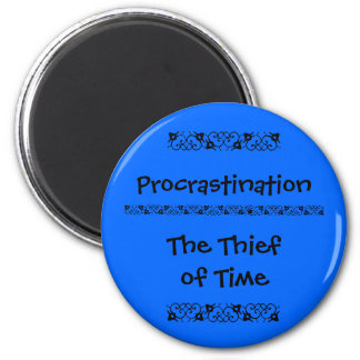 Procrastination is the thief of time 2 inch round magnet