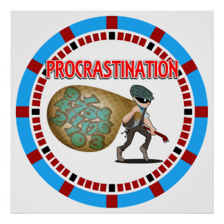 Procrastination is the Thief of Time Poster