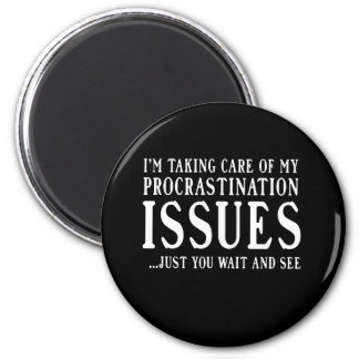 Procrastination Issues Magnet
