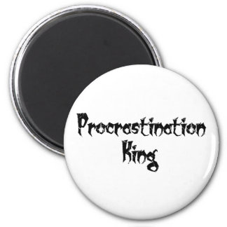 Procrastination King 2 Inch Round Magnet