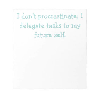 Procrastination Notepad