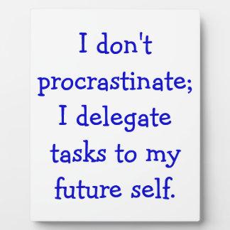 Procrastination Display Plaque