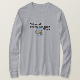 Procrastination Week T-Shirt