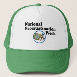 Procrastination Week Trucker Hat