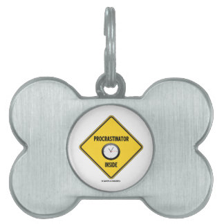 Procrastinator (Clock) Inside Warning Sign Pet ID Tag