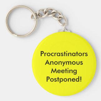 Procrastinators Anonymous Meeting Postponed!) Keychains