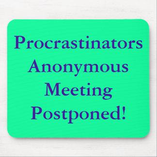 Procrastinators Anonymous Meeting Postponed!) Mouse Mats