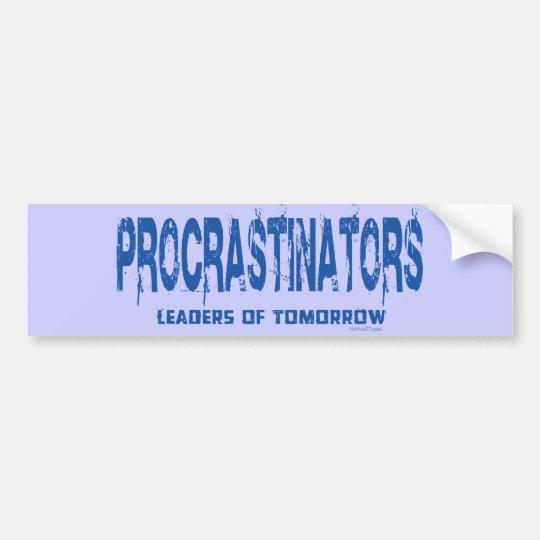 Procrastinators Bumper Sticker