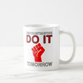 Procrastinators do it tomorrow coffee mug