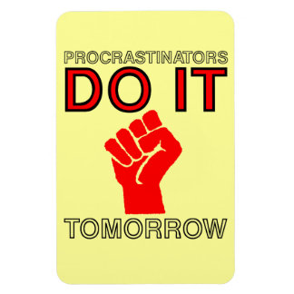 Procrastinators do it tomorrow flexible magnets
