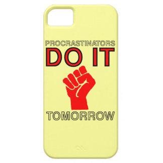 Procrastinators do it tomorrow iPhone 5 cases