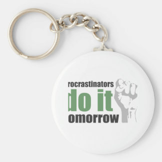 Procrastinators do it tomorrow keychain
