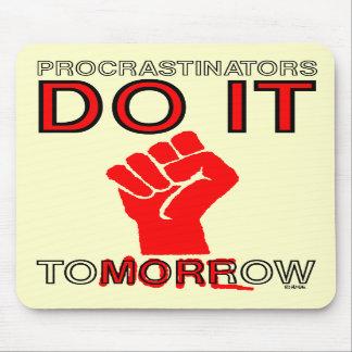 Procrastinators do it tomorrow mouse pads