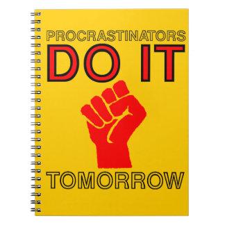 Procrastinators do it tomorrow notebooks
