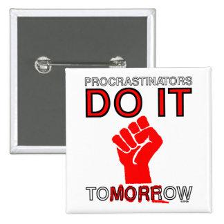 Procrastinators do it tomorrow pinback button