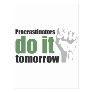 Procrastinators do it tomorrow postcard
