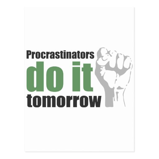 Procrastinators do it tomorrow postcard