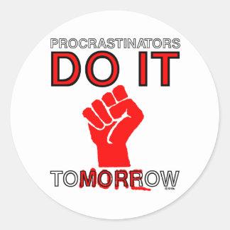 Procrastinators do it tomorrow stickers