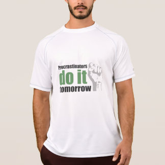 Procrastinators do it tomorrow T-Shirt