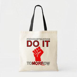 Procrastinators do it tomorrow tote bags
