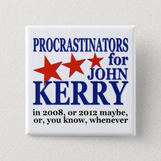 Procrastinators for John Kerry Political Humor Pinback Button