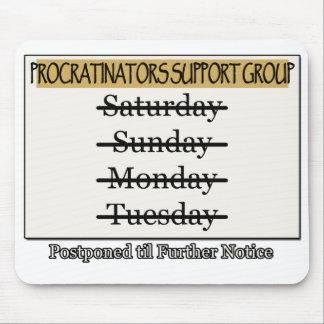 Procrastinators Support Group Postponed Mouse Pads