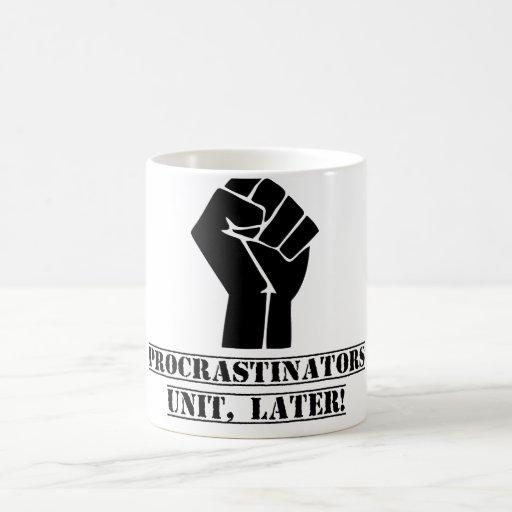 Procrastinators Unit, Later! Funny Mugs