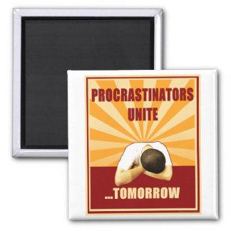 Procrastinators Unite...Tomorrow 2 Inch Square Magnet