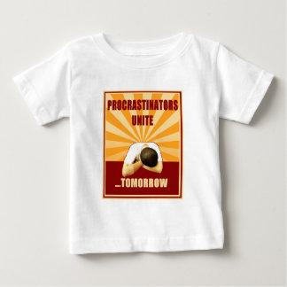 Procrastinators Unite...Tomorrow Baby T-Shirt