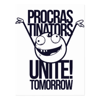 procrastinators unite tomorrow postcard