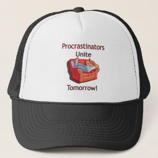 Procrastinators Unite Trucker Hat