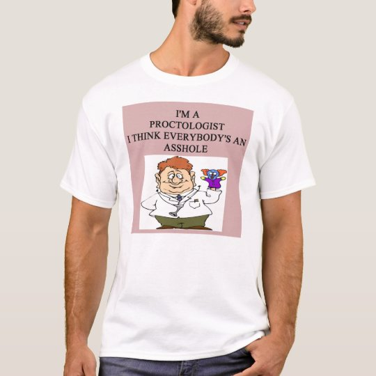 proctologist doctor physician joke T-Shirt
