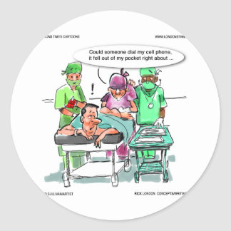 Proctologist Loses Cell Phone Funny Classic Round Sticker