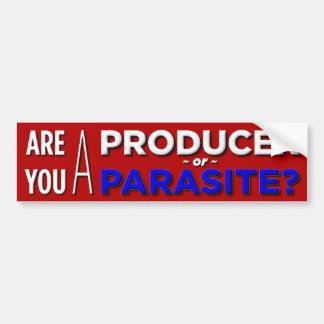 Producer, or Parasite? Bumper Stickers