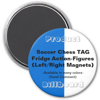 -- Product Billboard -- 3 Inch Round Magnet