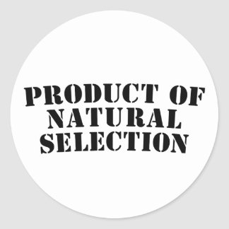 Product Of Natural Selection Classic Round Sticker