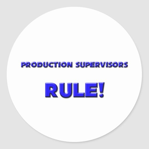 Production Supervisors Rule! Sticker