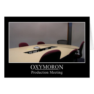 Productive meeting is an oxymoron card