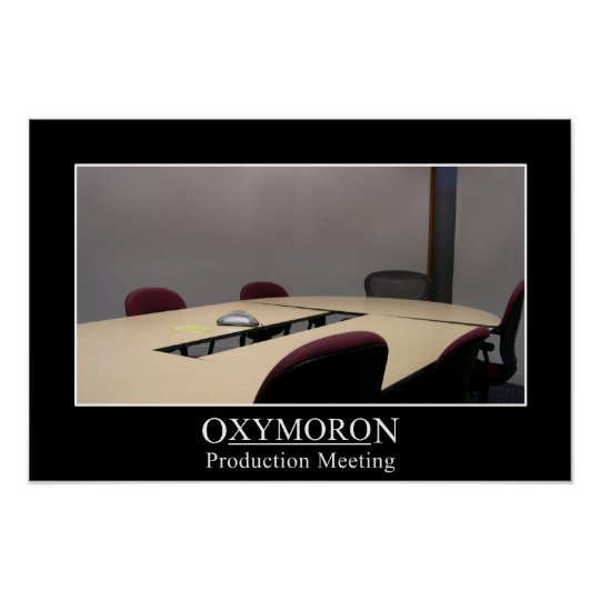 Productive meeting is an oxymoron (L) Poster