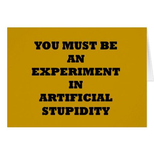 Productos artificiales de la estupidez felicitaciones