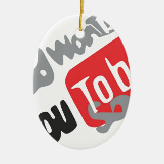 Products god wants you you the BE saved Ceramic Ornament