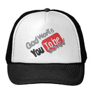 Products god wants you you the BE saved Hat