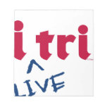 "products ""i tri"" red with blue ""LIVE"" Memo Pad"