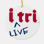 "products ""i tri"" red with blue ""LIVE"" Christmas Ornament"
