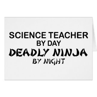 Profesor de ciencias Ninja mortal Tarjeta De Felicitación