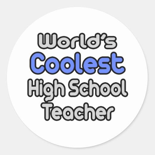 Profesor de escuela más fresco del mundo el alto pegatina redonda
