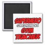 Profesor de gimnasio del super héroe… imán de frigorifico