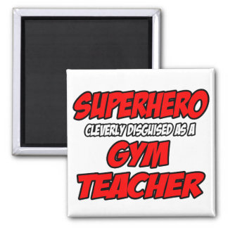 Profesor de gimnasio del super héroe… imán cuadrado