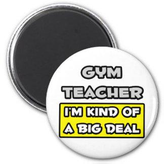 Profesor de gimnasio. Soy un poco una gran cosa Imán Redondo 5 Cm