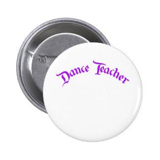 Profesor de la danza (personalizar) pin redondo de 2 pulgadas